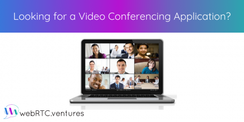 Looking for a Video Conferencing Application?