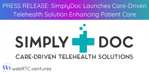PRESS RELEASE: SimplyDoc Launches Care-Driven Telehealth Solution Enhancing Patient Care