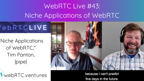"WebRTC Live #43 – ""Niche Applications of WebRTC,"" Tim Panton, 