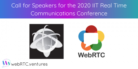 Call for Speakers for the 2020 IIT Real Time Communications Conference