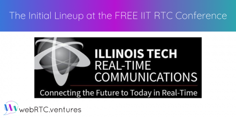 Announcing the Initial WebRTC Lineup at IIT RTC Conference – All Sessions Free!