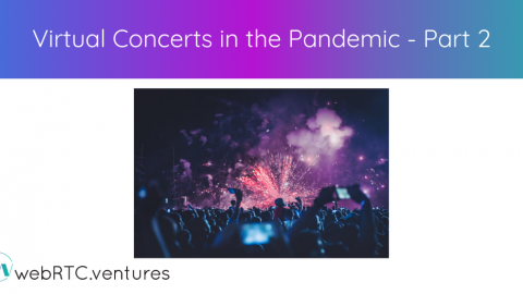 Virtual Concerts in the Pandemic – Part 2