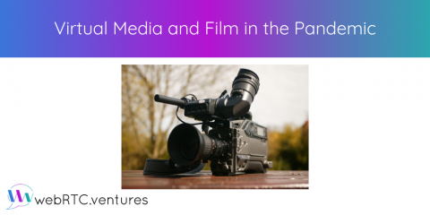 Virtual Media and Film in the Pandemic