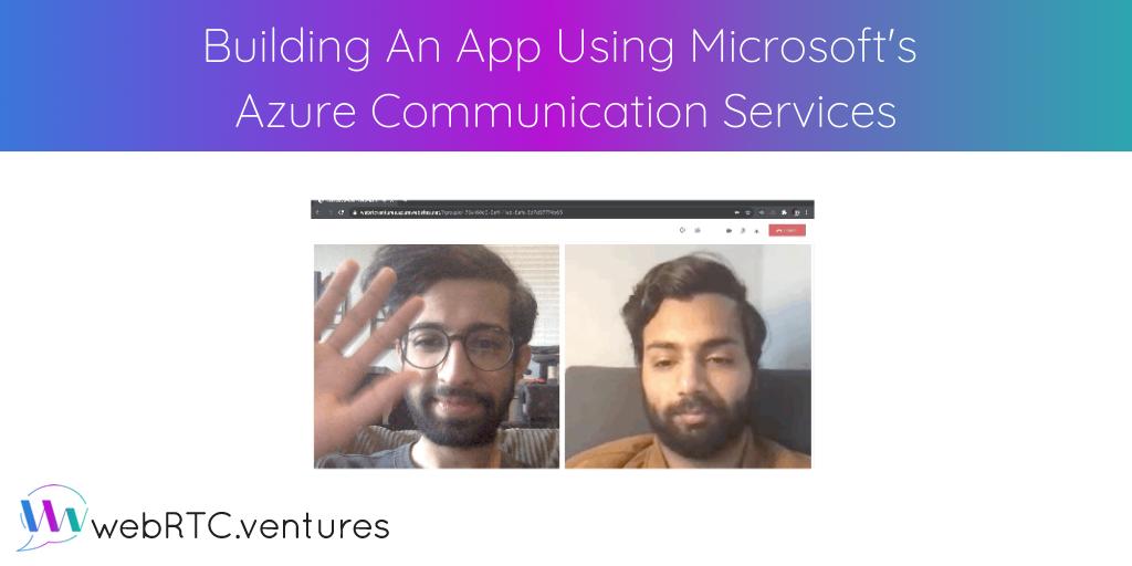 Building An App Using Microsoft's Azure Communication Services