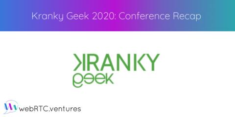 Kranky Geek 2020: Conference Recap