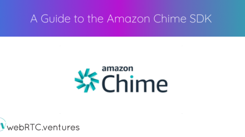 A Guide to the Amazon Chime SDK