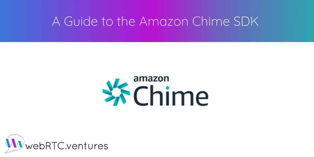 Amazon Chime SDK