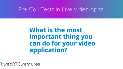 Pre-Call Tests in Live Video Apps