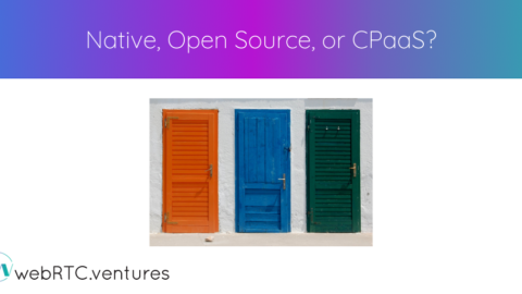 Native, Open Source, or CPaaS?