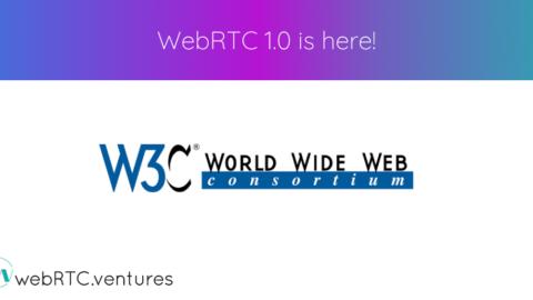 WebRTC 1.0 is here!