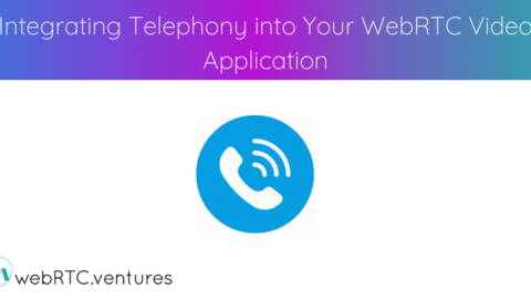 Integrating Telephony into Your WebRTC Application