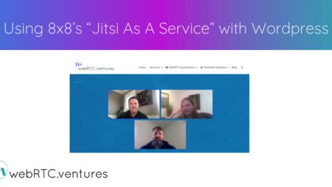 "Using 8×8's ""Jitsi As A Service"" with WordPress"