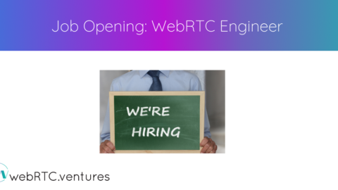 Job Opening: WebRTC Engineer (North/Central/South America-based)