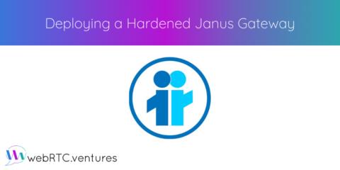 Deploying a Hardened Janus Gateway