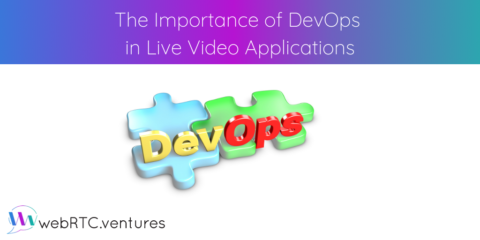 The Importance of DevOps in Live Video Applications