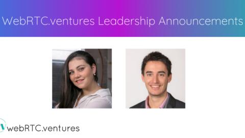 WebRTC.ventures Leadership Announcements: Mariana Lopez to become COO; Alberto Gonzalez CTO