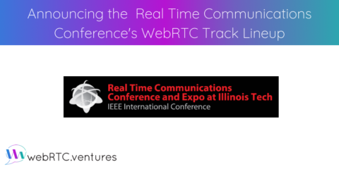Announcing the Real Time Communications Conference's WebRTC Track Lineup