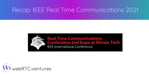 Conference Recap: IEEE Real Time Communications 2021 at Illinois Tech