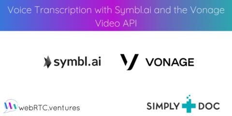 Voice Transcription with Symbl.ai and the Vonage Video API